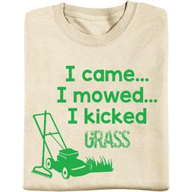I Came… I Mowed… I Kicked Grass T-Shirt