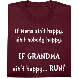 If Mama Ain't Happy T-Shirt