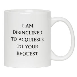 I Am Disinclined Funny Jumbo Mug
