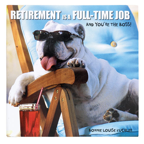 Retirement is a Full Time Job Book