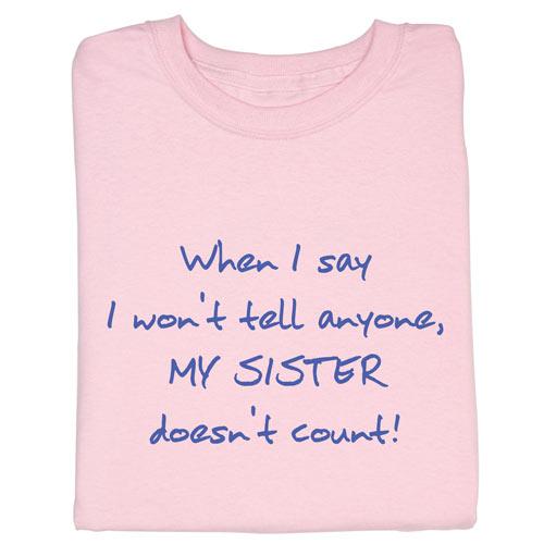 I Won't Tell My Sister T-Shirt