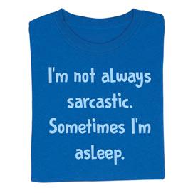 Sometimes I'm Asleep Tee