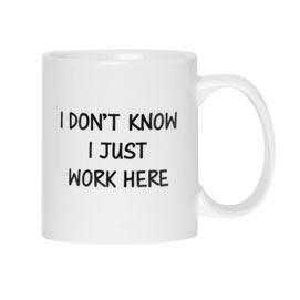I Don't Know Funny Jumbo Mug