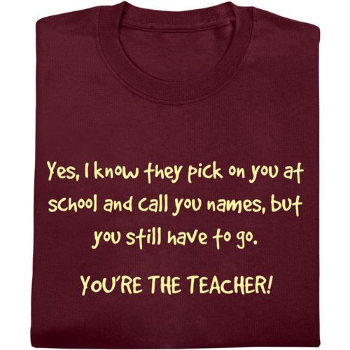 You're the Teacher T-Shirt