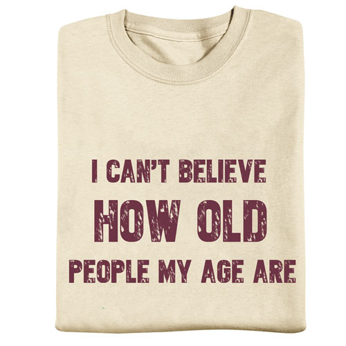 I Can't Believe T-Shirt