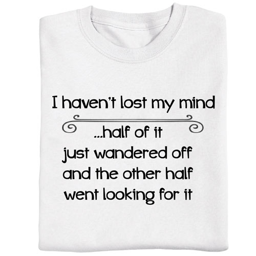 Lost My Mind T- Shirt