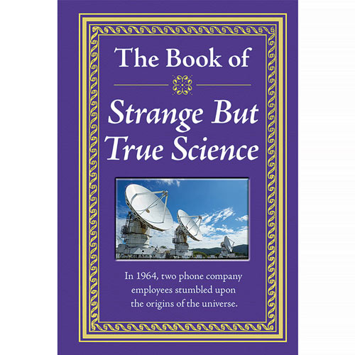 The Know-It-All Library - The Book Of Strange But True Science
