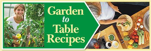 Garden To Table Recipes