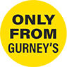 Only from Gurney's