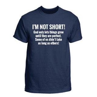 I'm Not Short T-Shirt