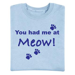 You Had Me At Meow Tee
