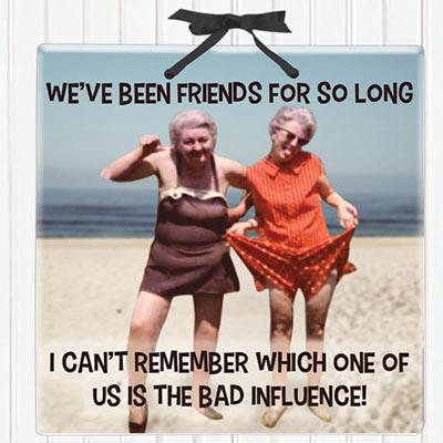 Bad Influence! Plaque